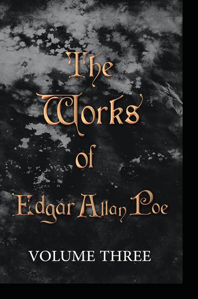 The Works of Edgar Allan Poe - Volume Three